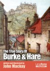 The True Story of Burke & Hare - John Mackay