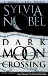 Dark Moon Crossing: A Kendall O'Dell Mystery (Kendall O'Dell Mystery series Book 3) - Sylvia Nobel, Christy Moeller