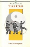 The Elements Of Tai Chi (Elements Of ...) - Paul Crompton
