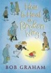 How to Heal a Broken Wing - Bob Graham