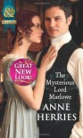 The Mysterious Lord Marlowe - Anne Herries
