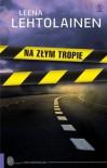 Na złym tropie - Leena Lehtolainen