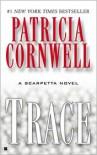 Trace (Kay Scarpetta Series #13) -