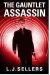 The Gauntlet Assassin - L.J. Sellers
