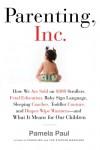 Parenting, Inc. - Pamela Paul