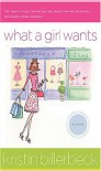 What a Girl Wants - Kristin Billerbeck