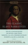 The Classic Slave Narratives - Henry Louis Gates Jr., Frederick Douglass, Olaudah Equiano, Harriet Jacobs, Mary Prince