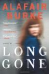 Long Gone: A Novel of Suspense - Alafair Burke