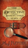 The Detective Inspectors - M.J. Fletcher