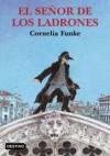 El señor de los ladrones - Cornelia Funke, Roberto Falco