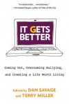 It Gets Better: Coming Out, Overcoming Bullying, and Creating a Life Worth Living -