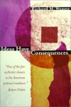 Ideas Have Consequences - Richard M. Weaver