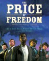 The Price of Freedom: How One Town Stood Up to Slavery - Dennis Brindell Fradin, Judith Bloom Fradin, Eric Velasquez