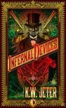 Infernal Devices - K.W. Jeter