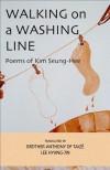 Walking on a Washing Line: Poems of Kim Seung-Hee - Sung-Hui Kim