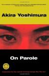 On Parole (Harvest Book) - Akira Yoshimura