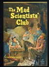 The Mad Scientists' Club - Bertrand R. Brinley