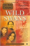 Wild Swans: Three Daughters of China by Jung Chang -