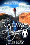 The Railway Angel (Guardian Angels, #1) - Julie Day