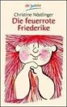 Die Feuerrote Friederike - Christine Nöstlinger