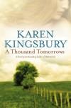 A Thousand Tomorrows (Cody Gunner Series #1) - Karen Kingsbury