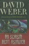 By Schism Rent Asunder - David Weber