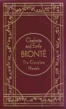 Charlotte & Emily Brontë: The Complete Novels - Charlotte Brontë, Emily Brontë