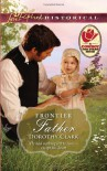 Frontier Father (Love Inspired Historical) - Dorothy Clark