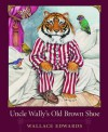 Uncle Wally's Old Brown Shoe - Wallace Edwards