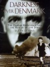 Darkness Over Denmark: The Danish Resistance and the Rescue of the Jews - Ellen Levine