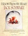 I Know from My Heart - Jack Schwartz