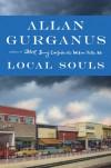Local Souls - Allan Gurganus