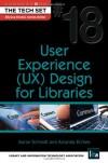 User Experience (UX) Design for Libraries - Aaron Schmidt, Amanda Etches