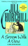 A Groom with a View - Jill Churchill