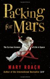 Packing for Mars: The Curious Science of Life in Space [UK Edition] - Mary Roach
