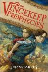 The Vengekeep Prophecies -