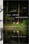 Eat, Drink, and Be From Mississippi: A Novel - Nanci Kincaid