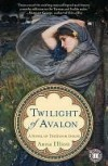 Twilight of Avalon - Anna Elliott