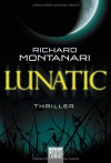 Lunatic: Thriller - Richard Montanari