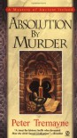 Absolution by Murder (A Sister Fidelma Mystery) (Mystery of Ancient Ireland) - Peter Tremayne