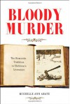 Bloody Murder: The Homicide Tradition in Children's Literature - Michelle Ann Abate