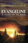 Evangeline; A Tale of Acadie (Classic Edition) - Henry Wadsworth Longfellow