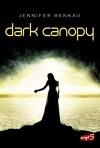 Dark Canopy - Jennifer Benkau