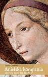 Anielska kompania. Skromny żywot Fra Angelico - Małgorzata Jarosiewicz, Laurent Dandrieu