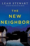The New Neighbor: A Novel - Leah Stewart