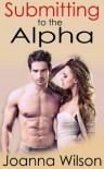 Submitting to the Alpha - Joanna Wilson