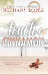 A Touch of Cinnamon - Bethany Lopez