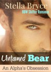 Untamed Bear: An Alpha's Obsession: BBW Shifter Romance (Red Moon Seduction, #3) - Stella Bryce