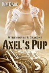 Axel's Pup (Werewolves & Dragons Book 1) - Kim Dare