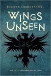 Wings Unseen - Rebecca Gomez Farrell